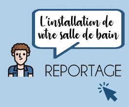 Installation reportage